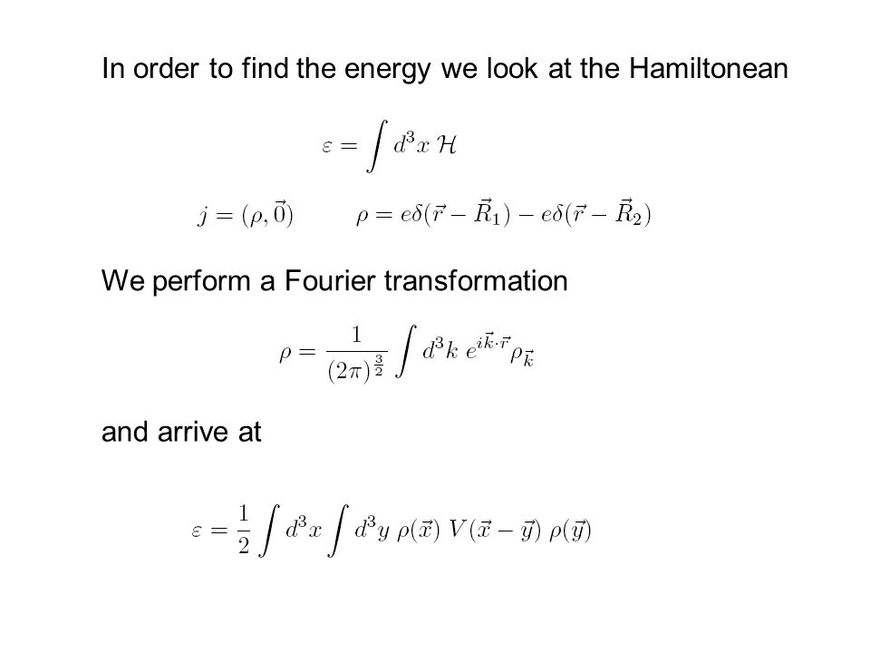 In order to find the energy we look at the Hamiltonean We perform a Fourier transformation and arrive at