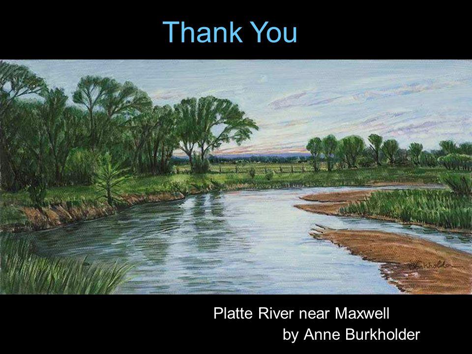 Platte River near Maxwell by Anne Burkholder Thank You