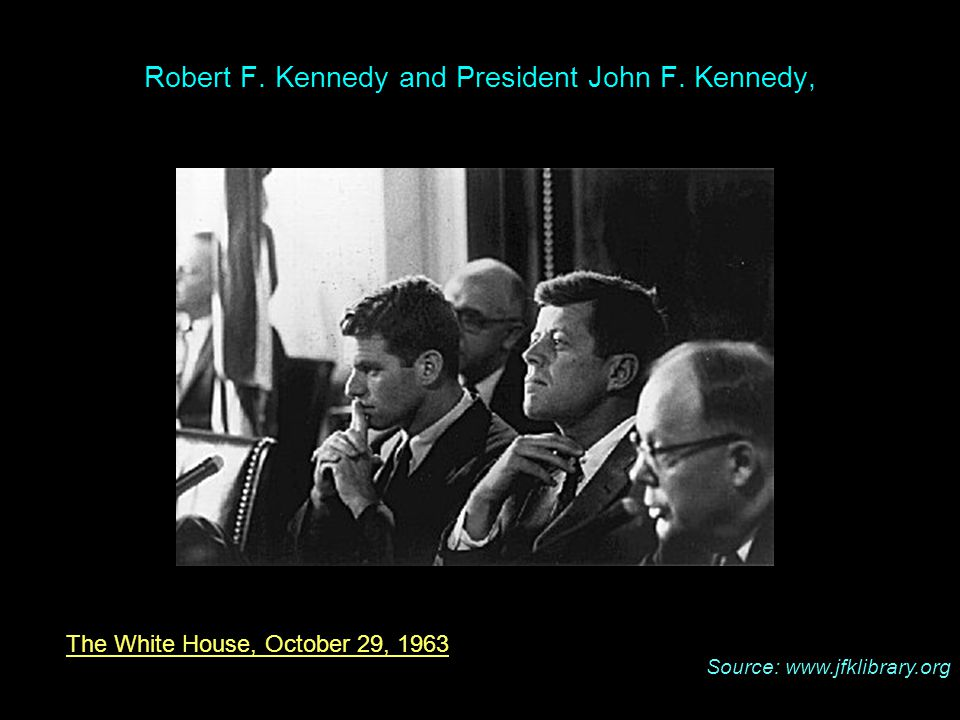 The White House, October 29, 1963 Robert F. Kennedy and President John F.
