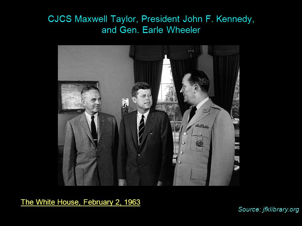 The White House, February 2, 1963 CJCS Maxwell Taylor, President John F.