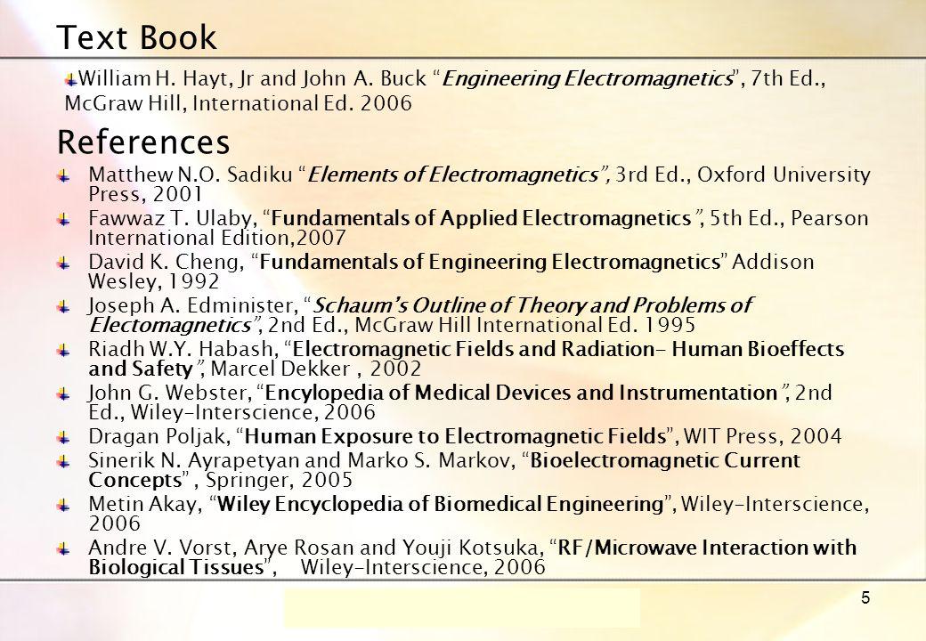 Dr.-Ing. René Marklein - EFT I - SS 06 - Lecture 1 / Vorlesung 1 5 Text Book Matthew N.O.