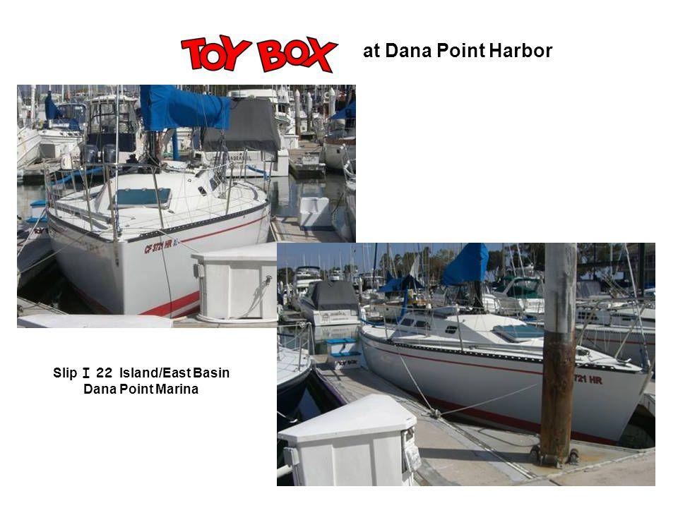 6 at Dana Point Harbor Slip I 22 Island/East Basin Dana Point Marina