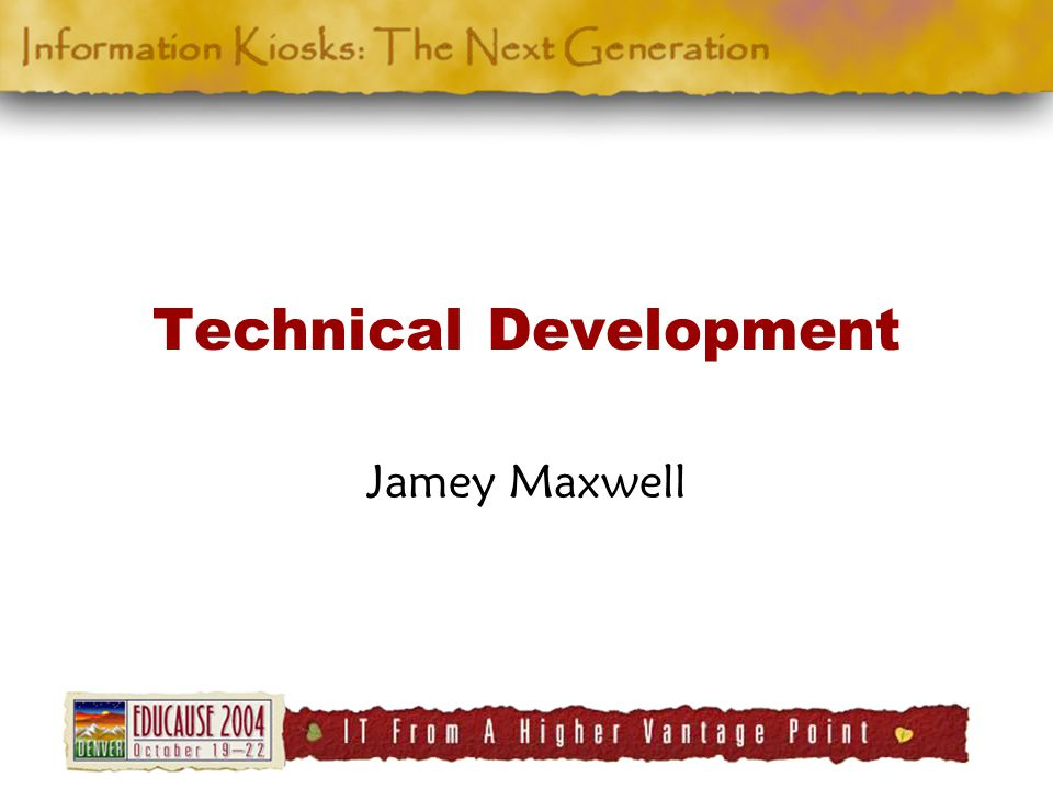 Technical Development Jamey Maxwell