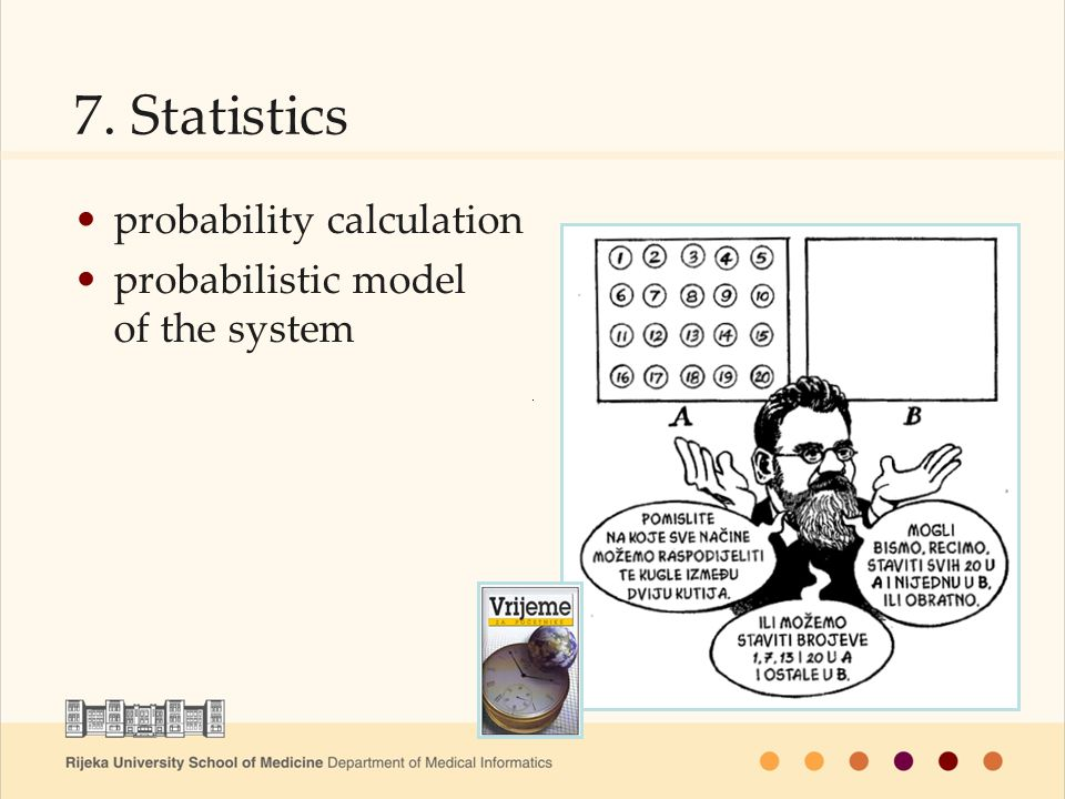 probability calculation probabilistic model of the system 7. Statistics