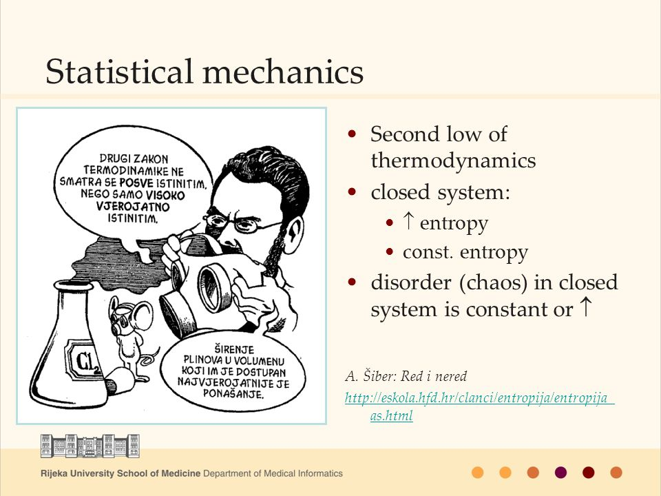 Second low of thermodynamics closed system:  entropy const. entropy disorder (chaos) in closed system is constant or  A. Šiber: Red i nered http://e