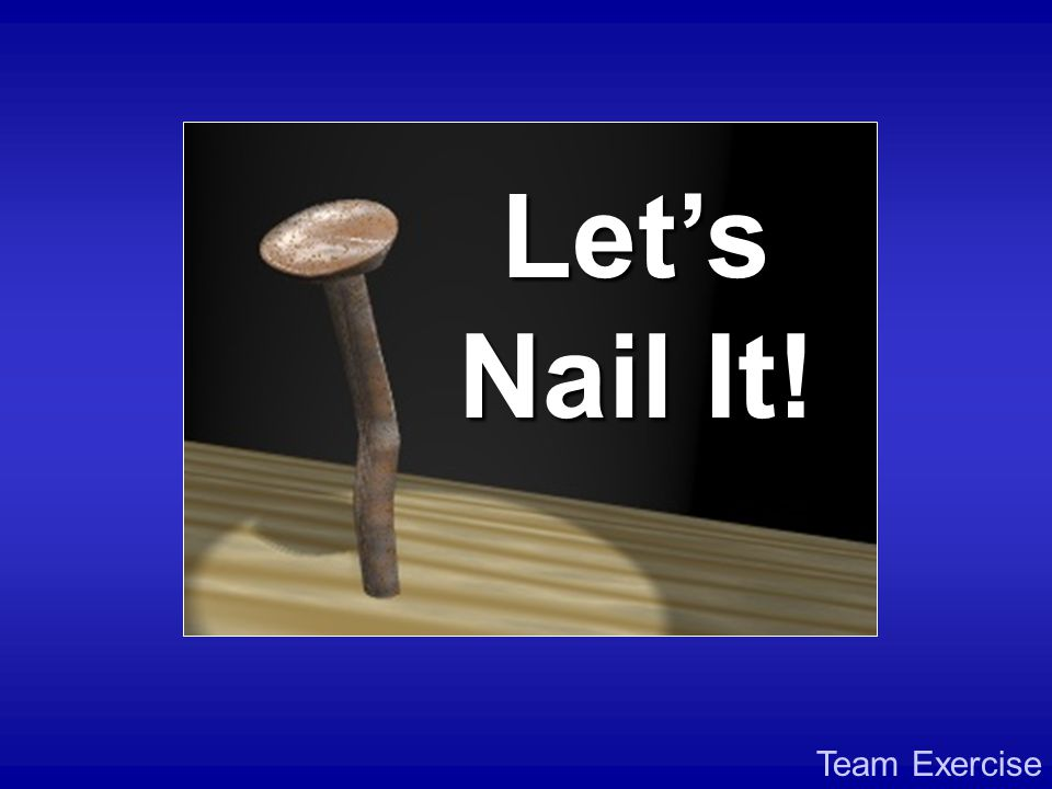 Let's Nail It! Team Exercise