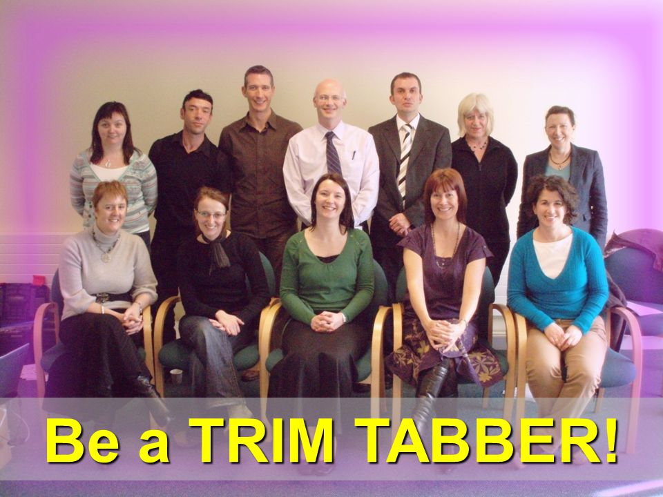 Be a TRIM TABBER!