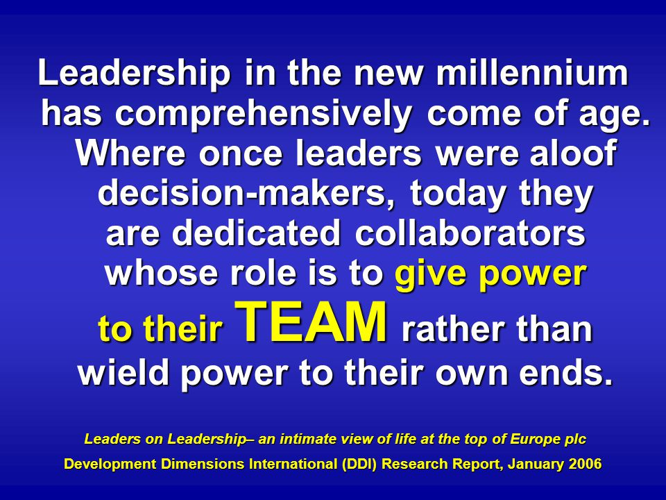 Leadership in the new millennium has comprehensively come of age.