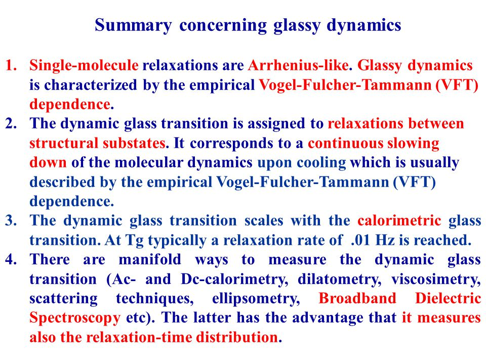 Summary concerning glassy dynamics 1.Single-molecule relaxations are Arrhenius-like.