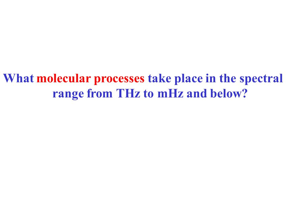 What molecular processes take place in the spectral range from THz to mHz and below
