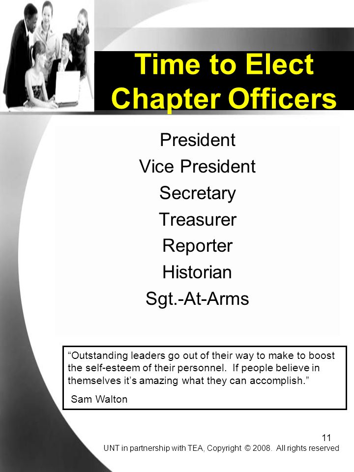 11 President Vice President Secretary Treasurer Reporter Historian Sgt.-At-Arms Outstanding leaders go out of their way to make to boost the self-esteem of their personnel.