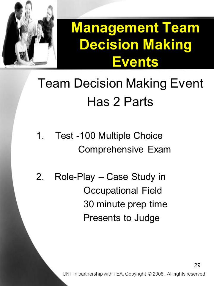 29 Management Team Decision Making Events Team Decision Making Event Has 2 Parts 1.Test -100 Multiple Choice Comprehensive Exam 2.