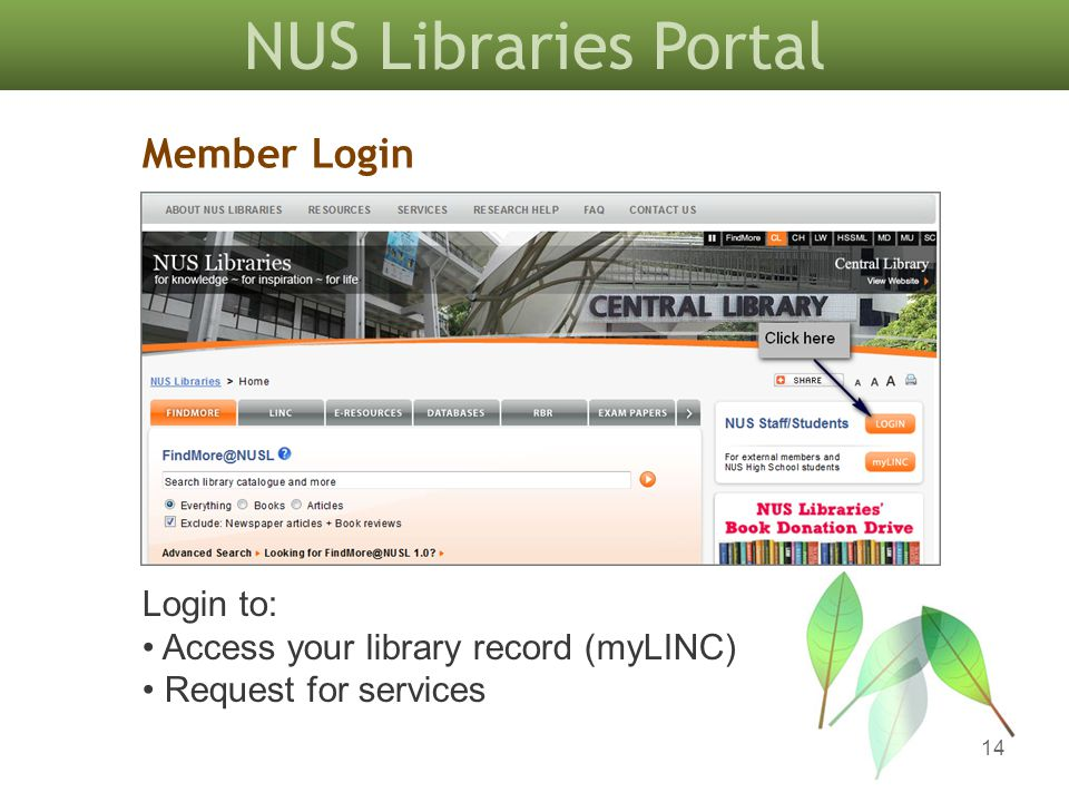 NUS Libraries Portal 14 Member Login Login to: Access your library record (myLINC) Request for services