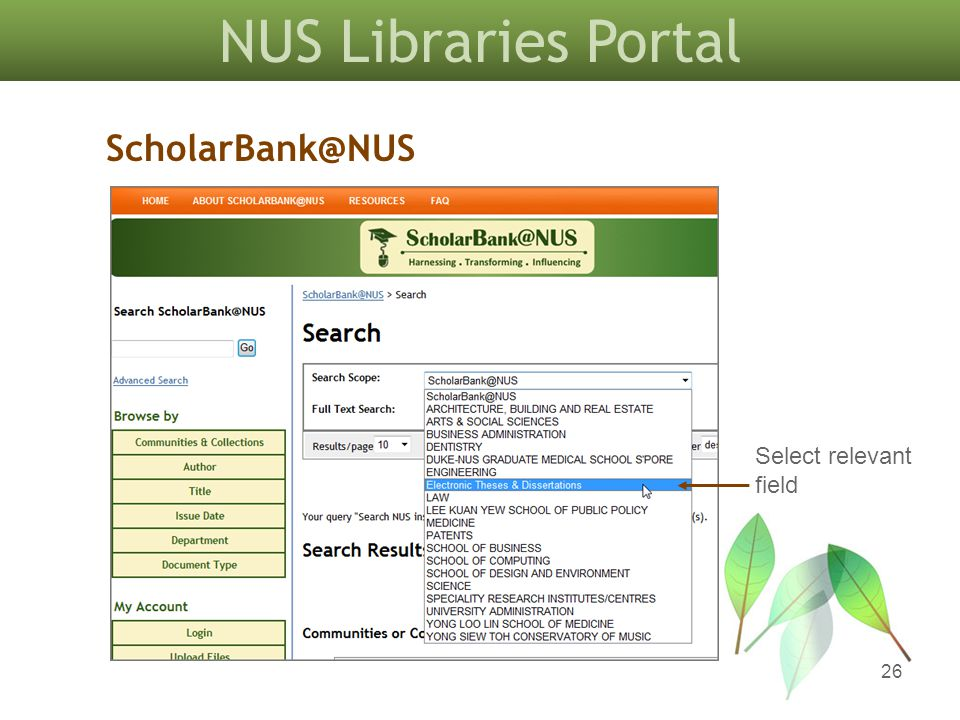 NUS Libraries Portal 26 ScholarBank@NUS Select relevant field