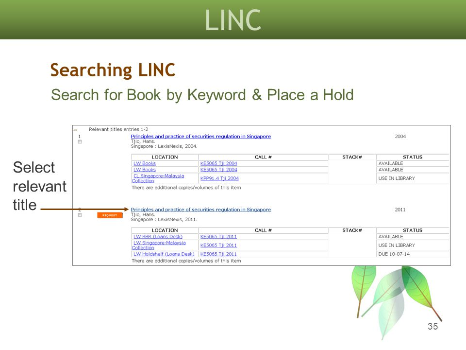 LINC 35 Searching LINC Search for Book by Keyword & Place a Hold Select relevant title