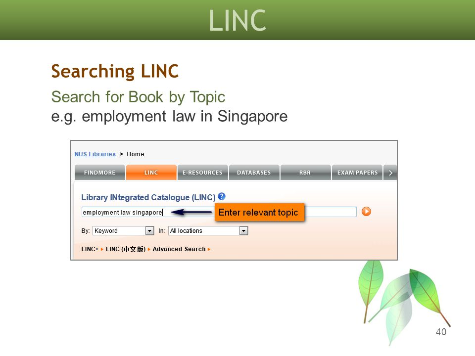 LINC 40 Searching LINC Search for Book by Topic e.g. employment law in Singapore