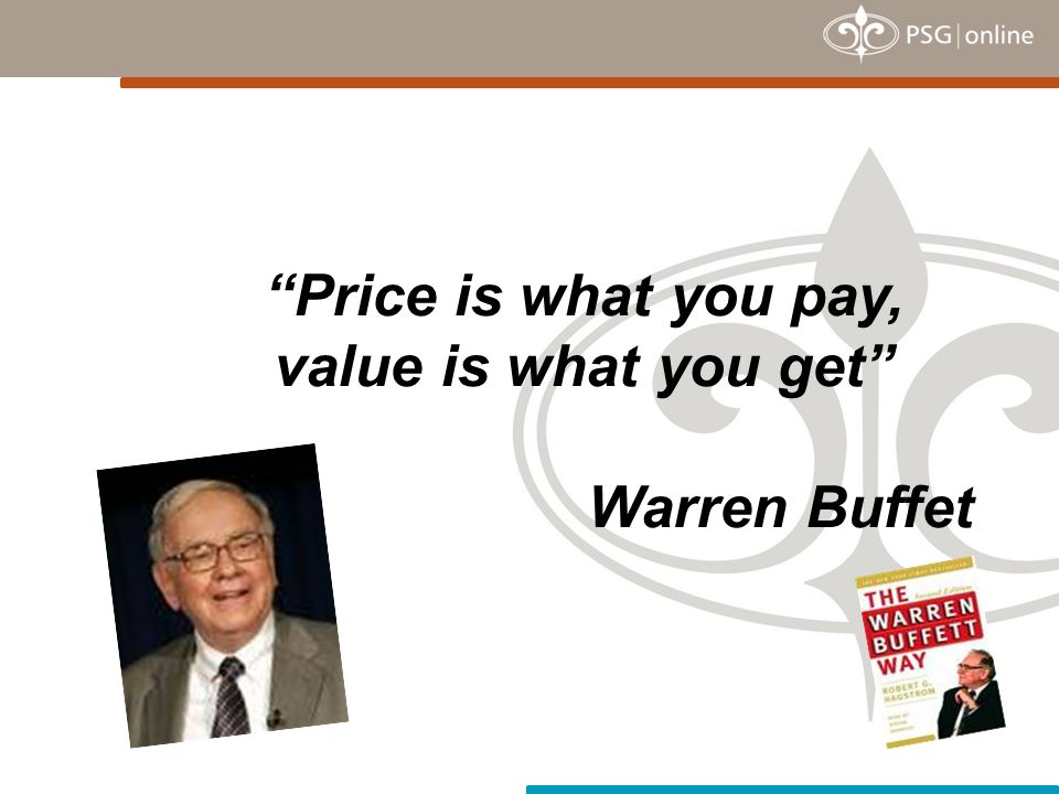 Price is what you pay, value is what you get Warren Buffet