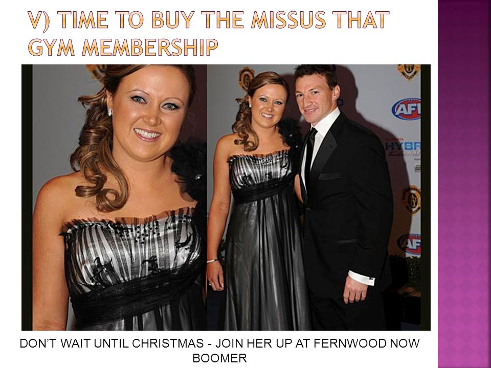 DON'T WAIT UNTIL CHRISTMAS - JOIN HER UP AT FERNWOOD NOW BOOMER