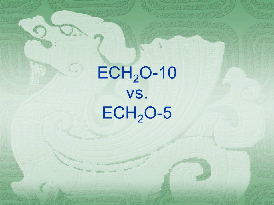 ECH 2 O-10 vs. ECH 2 O-5