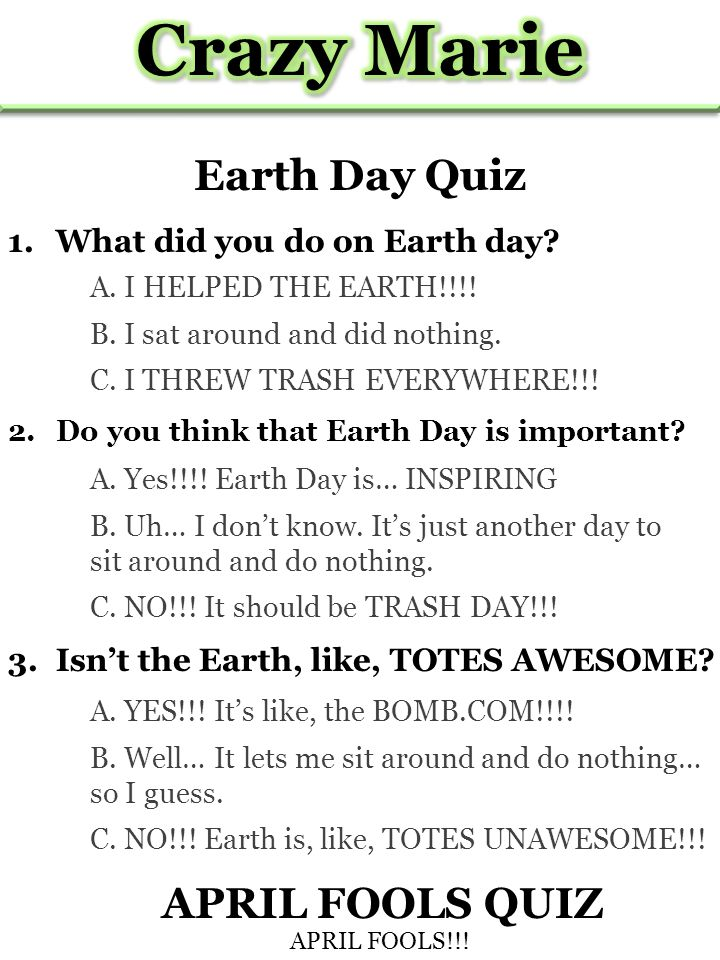 Earth Day Quiz 1.What did you do on Earth day. 2.Do you think that Earth Day is important.