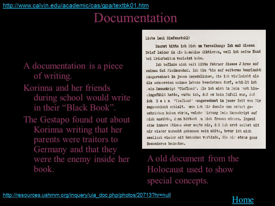 "Documentation A documentation is a piece of writing. Korinna and her friends during school would write in their ""Black Book"". The Gestapo found out ab"