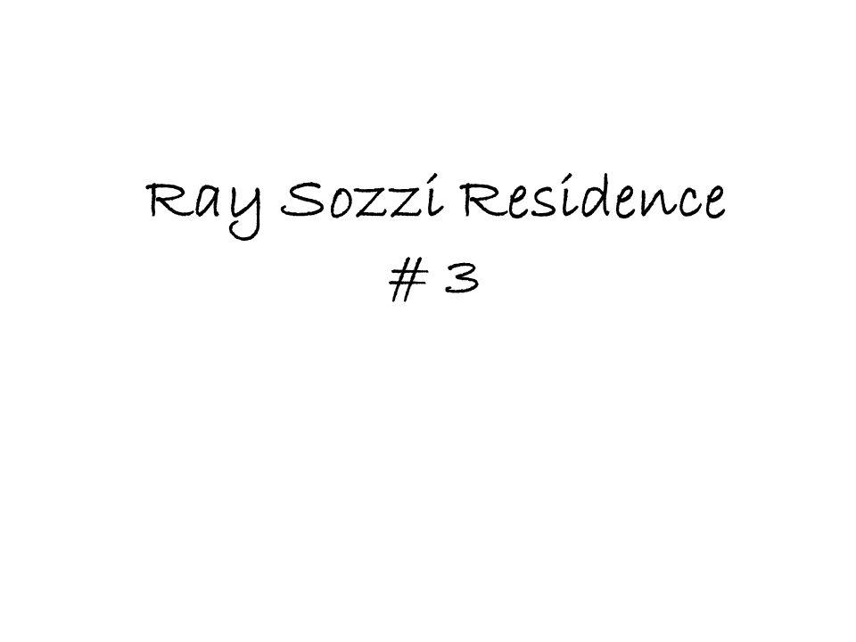 Ray Sozzi Residence # 3