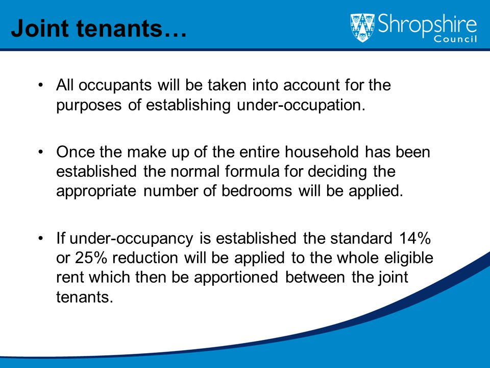 All occupants will be taken into account for the purposes of establishing under-occupation.