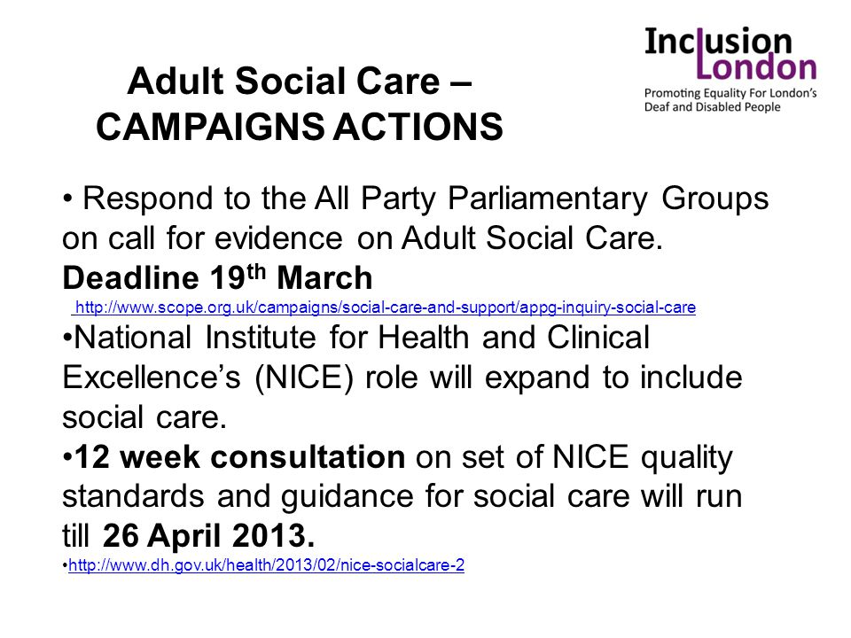 Adult Social Care – CAMPAIGNS ACTIONS Respond to the All Party Parliamentary Groups on call for evidence on Adult Social Care. Deadline 19 th March ht