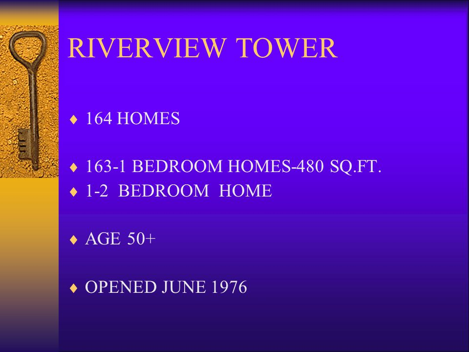 PARKVIEW TOWER  70 HOMES  24-EFFICIENCY HOMES-374 SQ.FT.  42-1 BEDROOM HOMES-480 SQ.FT.  4-2 BEDROOM HOMES-731 SQ.FT.  AGE 18+  OPENED MARCH 196