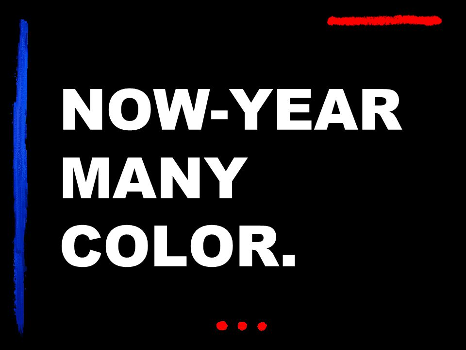 NOW-YEAR MANY COLOR.