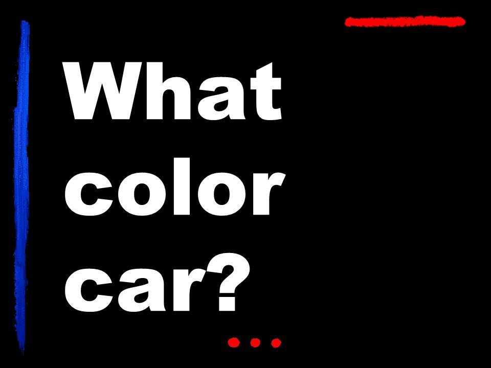 What color car?