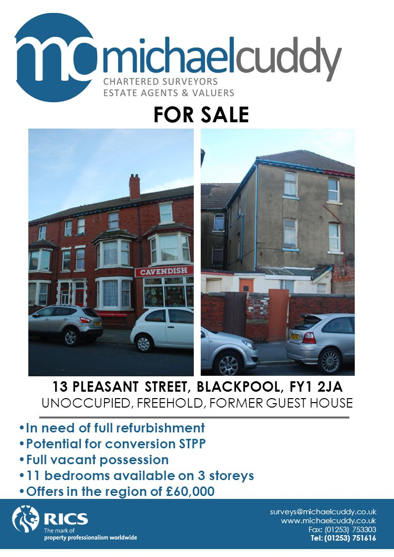 13 PLEASANT STREET, BLACKPOOL, FY1 2JA UNOCCUPIED, FREEHOLD, FORMER GUEST HOUSE In need of full refurbishment Potential for conversion STPP Full vacan