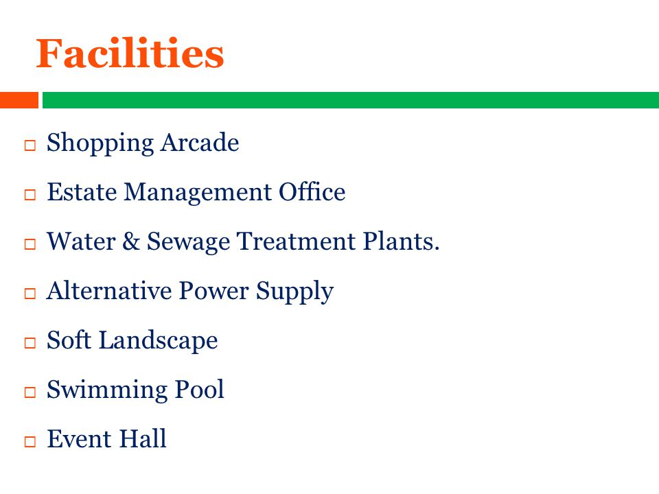 Facilities  Shopping Arcade  Estate Management Office  Water & Sewage Treatment Plants.
