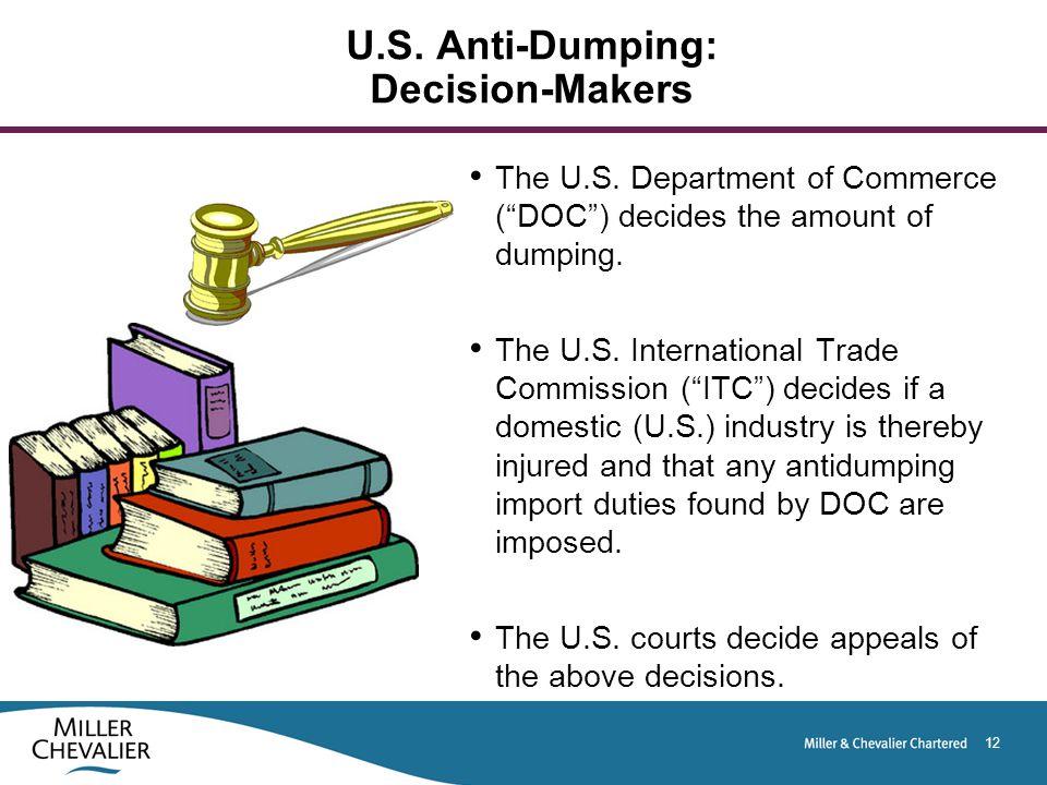 12 U.S. Anti-Dumping: Decision-Makers The U.S.