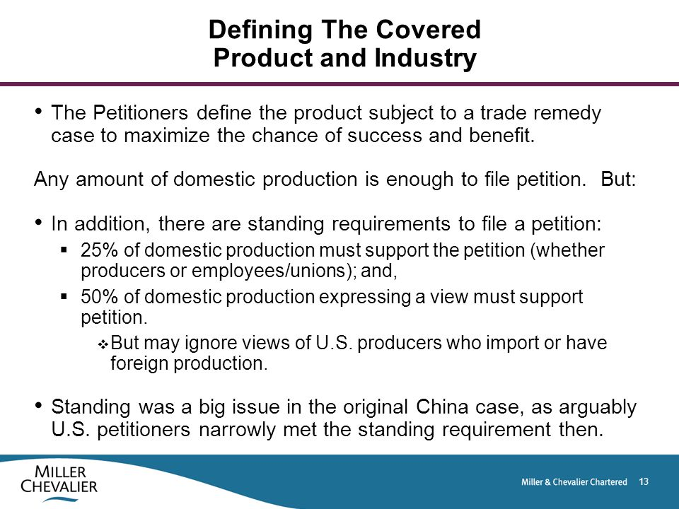 13 Defining The Covered Product and Industry The Petitioners define the product subject to a trade remedy case to maximize the chance of success and benefit.
