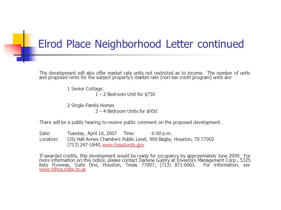 Elrod Place Neighborhood Letter continued The development will also offer market rate units not restricted as to income.