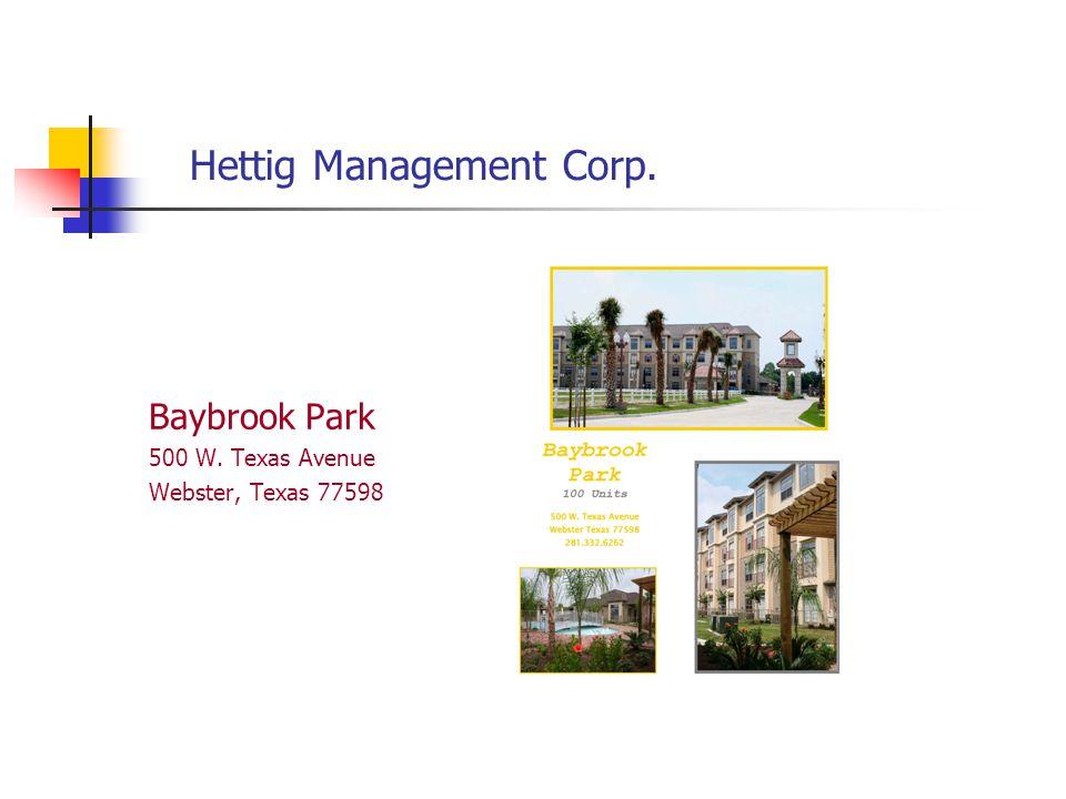 Hettig Management Corp. Baybrook Park 500 W. Texas Avenue Webster, Texas 77598