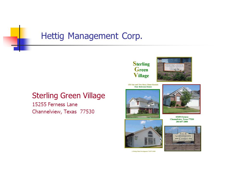 Hettig Management Corp. Sterling Green Village 15255 Ferness Lane Channelview, Texas 77530