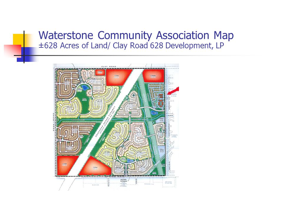 Waterstone Community Association Map ±628 Acres of Land/ Clay Road 628 Development, LP
