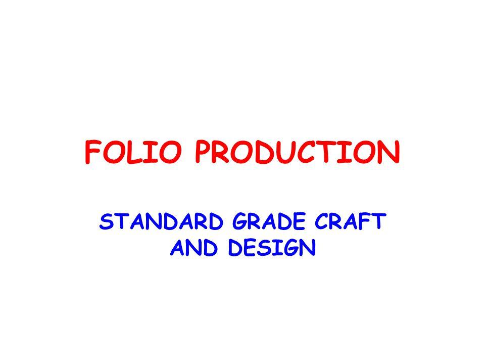 FOLIO PRODUCTION STANDARD GRADE CRAFT AND DESIGN