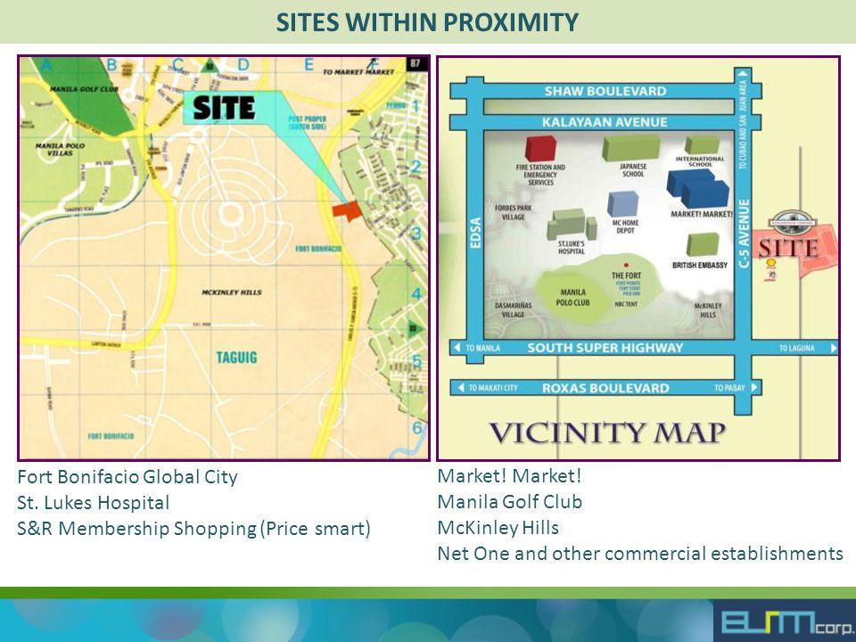 SITES WITHIN PROXIMITY Fort Bonifacio Global City St.