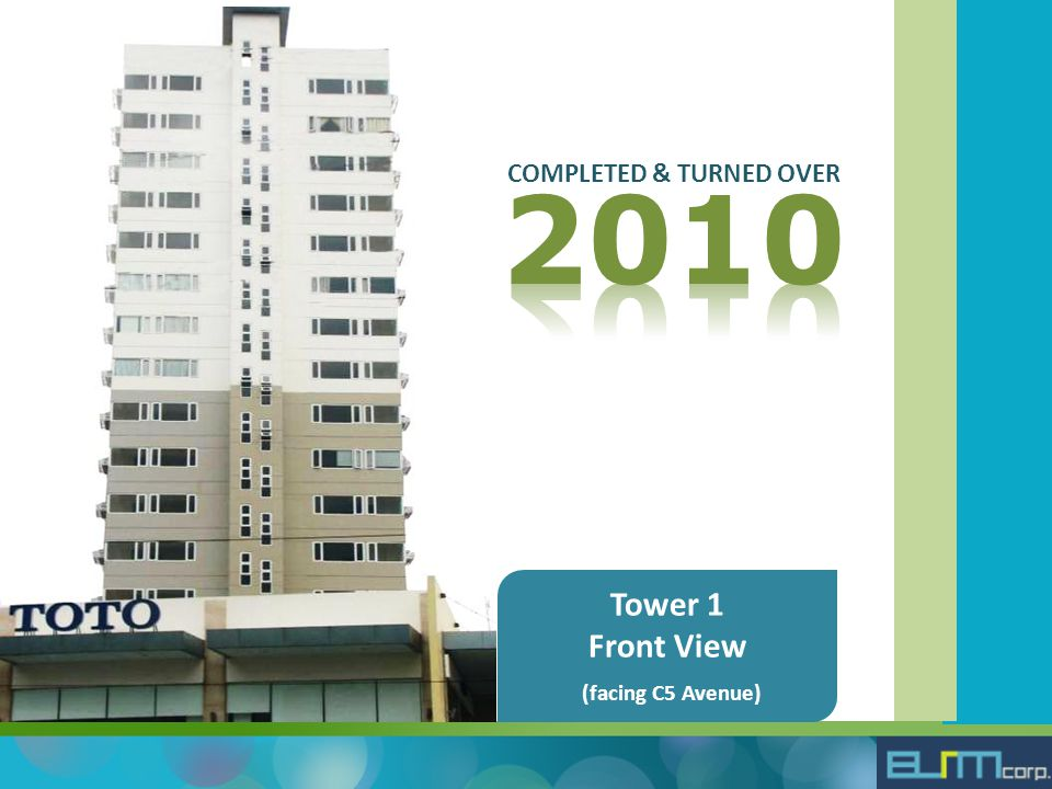 Tower 1 Front View (facing C5 Avenue) COMPLETED & TURNED OVER