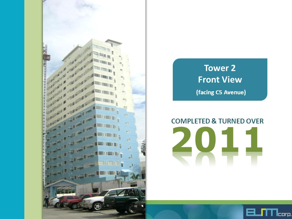 Tower 2 Front View (facing C5 Avenue) COMPLETED & TURNED OVER
