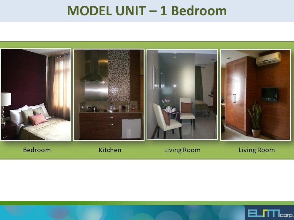 MODEL UNIT – 1 Bedroom KitchenLiving RoomBedroomLiving Room