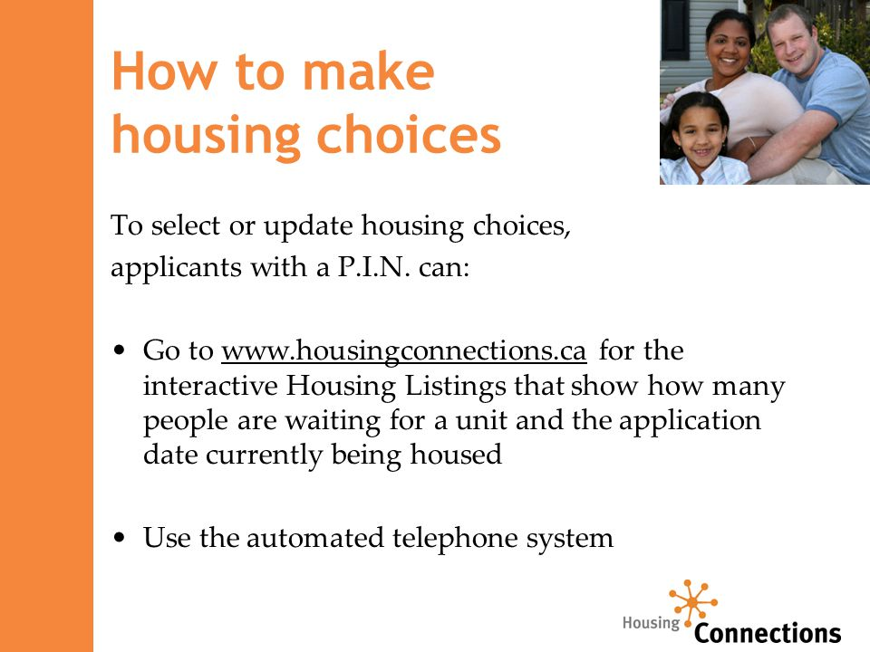 How to make housing choices To select or update housing choices, applicants with a P.I.N.