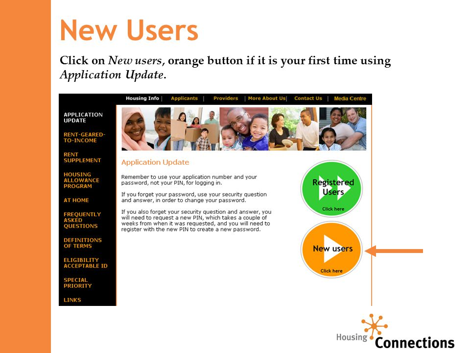 New Users Click on New users, orange button if it is your first time using Application Update.