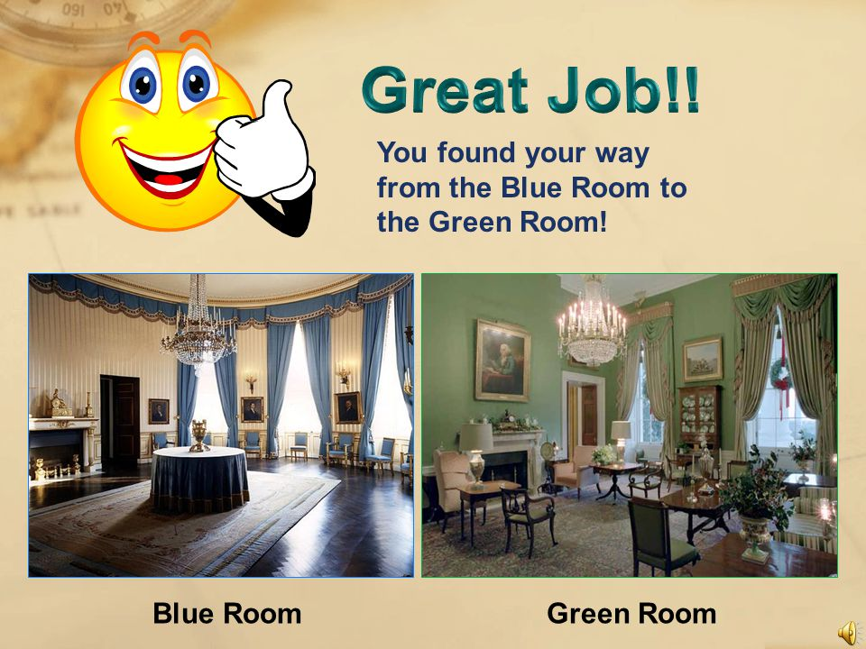 If you were in the Blue Room and wanted to go to the Green Room, which way would you need to go.