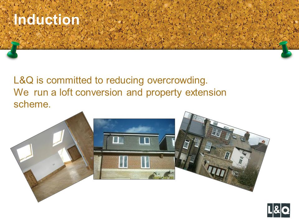 Induction L&Q is committed to reducing overcrowding.