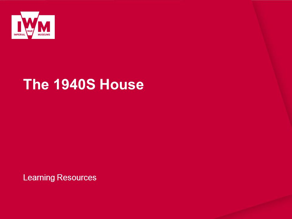 The 1940S House Learning Resources