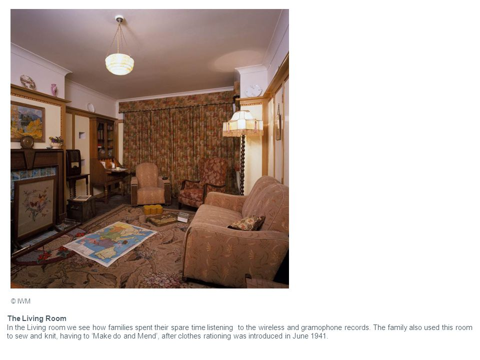 The Living Room In the Living room we see how families spent their spare time listening to the wireless and gramophone records. The family also used t